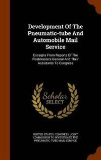 Development of the Pneumatic-Tube and Automobile Mail Service