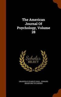 The American Journal of Psychology, Volume 28