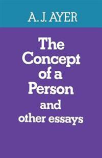 The Concept of a Person: And Other Essays