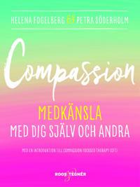 Compassion : medkänsla med dig själv och andra