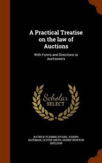 A Practical Treatise on the Law of Auctions