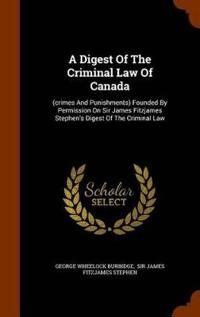 A Digest of the Criminal Law of Canada