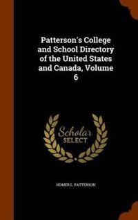 Patterson's College and School Directory of the United States and Canada, Volume 6