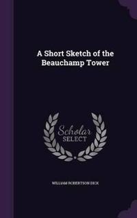 A Short Sketch of the Beauchamp Tower