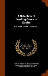 A Selection of Leading Cases in Equity