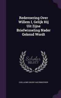 Redevoering Over Willem I, Gelijk Hij Uit Zijne Briefwisseling Nader Gekend Wordt