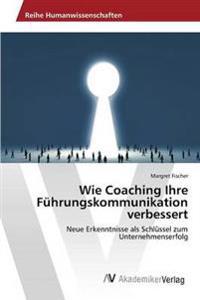 Wie Coaching Ihre Fuhrungskommunikation Verbessert