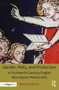 Gender, Piety, and Production in Fourteenth-Century English Apocalypse Manuscripts