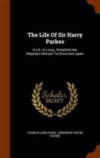The Life of Sir Harry Parkes