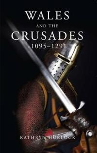 Wales and the Crusades, 1095-1291