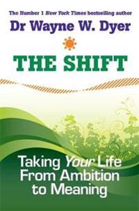 Shift - taking your life from ambition to meaning