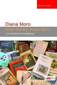 Sergio Ramírez, Rubén Darío y la literatura nicaragüense/ Sergio Ramírez, Rubén Darío and Nicaraguan literature/ Sergio Ramírez, Rubén Darío and Nicaraguan literature