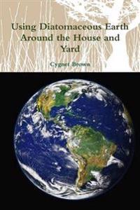 Using Diatomaceous Earth Around the House and Yard