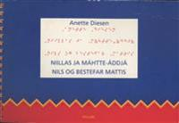 Niillas ja Mahtte-addja = Nils og bestefar Mattis