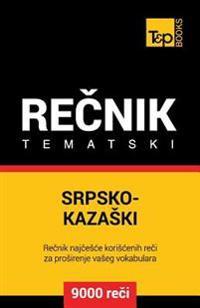 Srpsko-Kazaski Tematski Recnik - 9000 Korisnih Reci