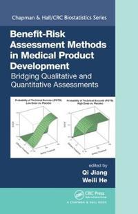 Benefit-Risk Assessment Methods in Medical Product Development: Bridging Qualitative and Quantitative Assessments