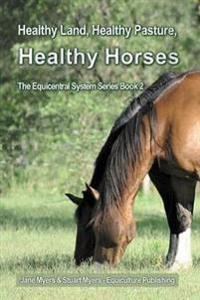 Healthy Land, Healthy Pasture, Healthy Horses