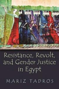 Resistance, Revolt, and Gender Justice in Egypt