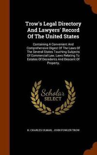 Trow's Legal Directory and Lawyers' Record of the United States