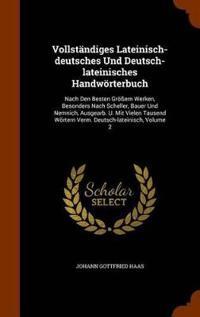 Vollstandiges Lateinisch-Deutsches Und Deutsch-Lateinisches Handworterbuch