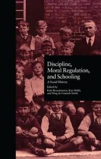 Discipline, Moral Regulation, and Schooling