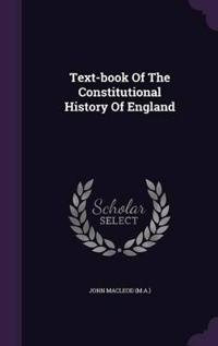 Text-Book of the Constitutional History of England