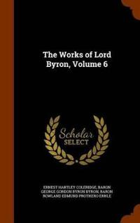 The Works of Lord Byron, Volume 6