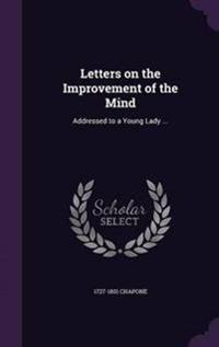 Letters on the Improvement of the Mind