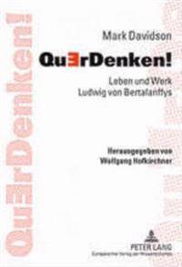 Querdenken!: Leben Und Werk Ludwig Von Bertalanffys