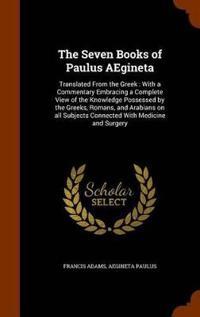 The Seven Books of Paulus Aegineta