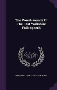 The Vowel-Sounds of the East Yorkshire Folk-Speech