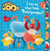 I Can Do That Too  Twirlywoos -  - böcker (9780008183431)     Bokhandel