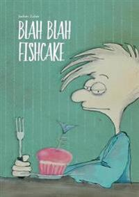 Blah Blah Fishcake