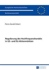 Regulierung Des Hochfrequenzhandels in Us- Und Eu-Aktienmaerkten