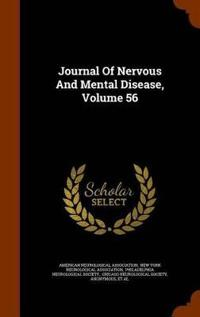 Journal of Nervous and Mental Disease, Volume 56