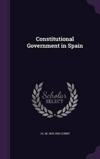 Constitutional Government in Spain