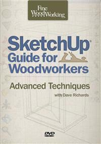 Sketchup Guide to Woodworkers: Advanced Techniques