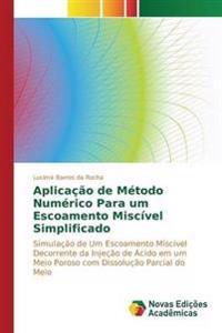 Aplicacao de Metodo Numerico Para Um Escoamento Miscivel Simplificado