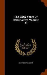 The Early Years of Christianity, Volume 2
