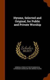 Hynms, Selected and Original, for Public and Private Worship
