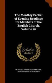 The Monthly Packet of Evening Readings for Members of the English Church, Volume 26
