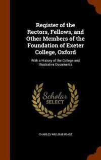 Register of the Rectors, Fellows, and Other Members of the Foundation of Exeter College, Oxford