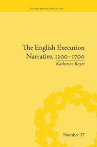 The English Execution Narrative 1200-1700