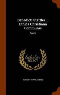 Benedicti Stattler ... Ethica Christiana Communis