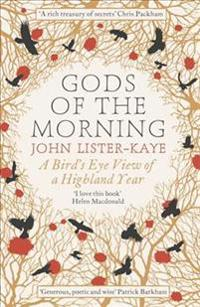 Gods of the Morning: A Birdas Eye View of a Highland Year