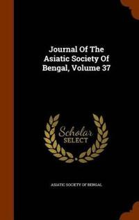 Journal of the Asiatic Society of Bengal, Volume 37