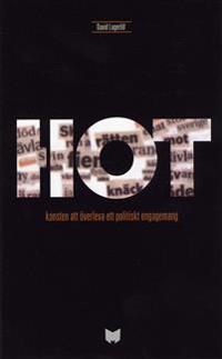 Hot : konsten att överleva ett politiskt engagemang