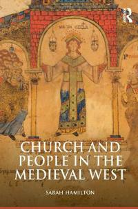 Church and People in the Medieval West 900-1200