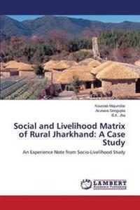 Social and Livelihood Matrix of Rural Jharkhand