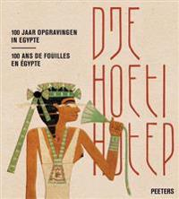 Djehoetihotep. 100 Jaar Opgravingen in Egypte. Djehoutihotep. 100 ANS de Fouilles En Egypte